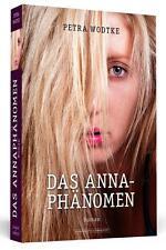 DAS ANNA-PHÄNOMEN Roman über Liebe, One-Night-Stands und Affären, Petra Wodtke