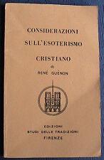 Libro RARO CONSIDERAZIONI SULL'ESOTERISMO CRISTIANO Renè Guenon Tradizioni FI