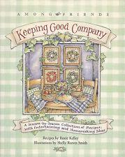 AMONG FRIENDS KEEPING GOOD COMPANY COOKBOOK ROXIE KELLEY SEASON-BY-SEASON RECIPE