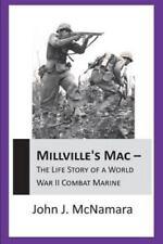 Millville's Mac - the Life Story of a World War II Combat Marine by John J....