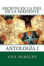 Escrito en la Piel de la Serpiente : Antología I by Ana Mireles (2017,...