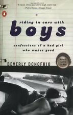 Riding in Cars with Boys: Confessions of a Bad Girl Who Makes Good by Beverly Do