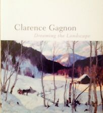 NEW Clarence Gagnon Dreaming the Landscape by Helene Sicotte (Jun 5 2006) HC