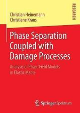 Phase Separation Coupled with Damage Processes : Analysis of Phase Field...
