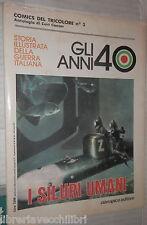 STORIA ILLUSTRATA DELLA GUERRA ITALIANA GLI ANNI 40 N 3 I SILURI UMANI Caesar