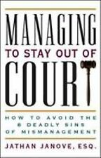 Managing to Stay Out of Court: How to Avoid the 8 Deadly Sins of Mismanagement b