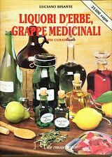 LIQUORI D'ERBE, GRAPPE MEDICINALI E VINI CURATIVI - LUCIANO BISANTE - 1988