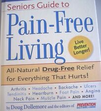 Seniors Guide to Pain-Free Living~All Natural Drug Free Relief for Everything