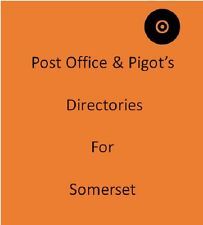 Post Office & Pigot`s 9 Local Directories for Somerset on disc in Pdf