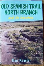 Old Spanish Trail North Branch~1694-1867Diaries~Anza/de Varges/Gunnison+ KESSLER