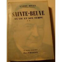 ANDRÉ BILLY Sainte-Beuve - sa vie et son temps T2 - 1952 Flammarion