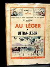 AU LÉGER - ULTRA-LÉGER - S. MASSÉ - 1946 - PÊCHE