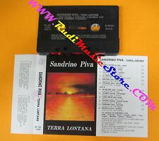 MC SANDRINO PIVA Terra lontana italy Liscio OPZ MC VEL 31088 no cd lp dvd vhs
