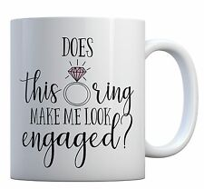 Does This Ring Make Me Look Engaged Mug Cup Tea Coffee Wedding Bride Gift 10oz