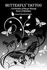 Butterfly Tattoo : A Celebration of Change Through Poetry and Definition by...