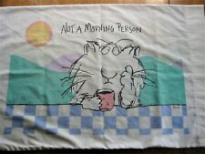 VTG Sandra Boynton Pillowcase 1989 NOT A MORNING PERSON Cat Coffee USA