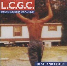 LONDON COMMINITY GOSPEL CHOIR / L.C.G.C ~ Hush and Listen ~ CD Album ~ Like NEW!
