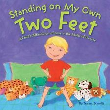 Standing on My Own Two Feet: A Child's Affirmation of Love in the Midst of Divor