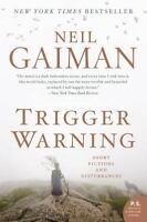 Trigger Warning: Short Fictions and Disturbances by Gaiman, Neil