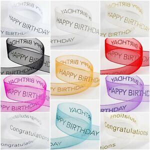 Happy Birthday Congratulations Organza Ribbon. Full Reel/Cut Length 25mm Ribbon
