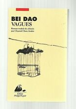 BEI DAO Vagues ( roman Chinois - comme NEUF) 2004