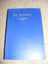 The Temptation: Contemplations on wilderness temptation of Jesus F.H Wright 1936