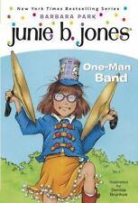 Junie B., First Grader: One-Man Band: By Park, Barbara