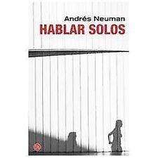 Hablar solos Spanish Edition Narrativa Punto de Lectura