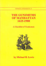 The Gunsmiths of Manhattan, 1625-1900: New York Gunmaker Booklet