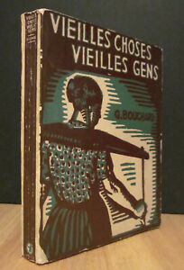 VIEILLES CHOSES, VIEILLES GENS. SILHOUETTES CAMPAGNARDES. PAR GEORGES BOUCHARD.
