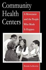 Community Health Centers: A Movement and the People Who Made It Happen (Critical