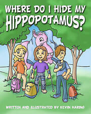 NEW Where Do I Hide My Hippopotamus?: There Is An Adventurer In All Of Us.