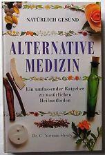 Buch ALTERNATIVE  MEDIZIN ein umfassender Ratgeber zu natürlichen Heilmethoden