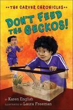 Don't Feed the Geckos!: The Carver Chronicles, Book Three (ExLib)
