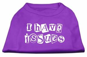 I Have Issues Screen Printed Dog Cat Pet Puppy Shirt