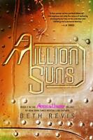 A MILLION SUNS - REVIS, BETH - NEW PAPERBACK BOOK