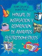Manual de instalacion y reparacion de aparatos electrodomesticos /-ExLibrary