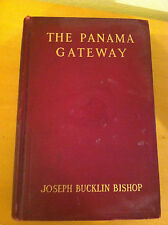 The Panama Gateway, by Joseph Bucklin Bishop, 1913, 1st Edition