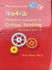 Real Science-4-Kids Chemistry Connects To Critical Thinking: Level 1A Workbook