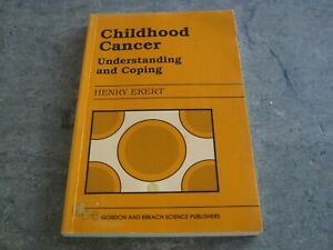 Henry Ekert - Childhood Cancer Understanding and Coping 1990 edition