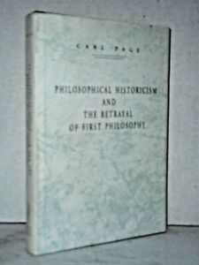 Philosophical Historicism and the Betrayal of First Philosophy by Carl Page