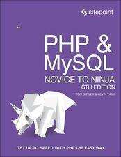Php and Mysql : Novice to Ninja by Kevin Yank and Tom Butler (2017, Paperback)