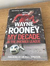 Wayne Rooney: My Decade in the Premier League Book by Rooney Wayne Hardback New