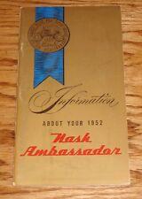 Original 1952 Nash Ambassador Owners Operators Manual 52