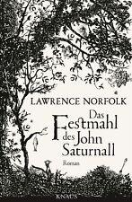 Das Festmahl des John Saturnall von Lawrence Norfolk (2012, Gebundene Ausgabe)