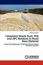 Limestone Waste Dust, PFA and APC Residues in Road Base Material: A Successful A