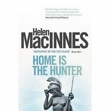 Home is the Hunter by Helen MacInnes  . . . . historical thriller