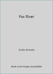 Fox River by Emilie Richards