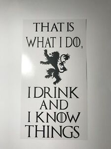 I Drink And I Know Things  Game Of Thrones Inspired Wine Bottle Vinyl  Decal