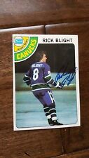 1978-79 TOPPS SIGNED ON CARD RICK BLIGHT VANCOUVER CANUCKS LOS ANGELES KINGS # 7